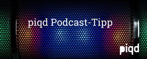 piqd Podcast-Tipp #11: Ein Viertel Mama, ein ganzer Papa