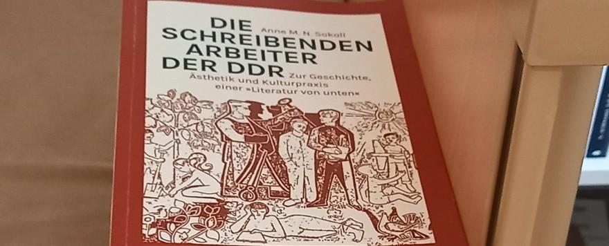 """Von der Ambivalenz:""""Die schreibenden Arbeiter in der DDR"""""""