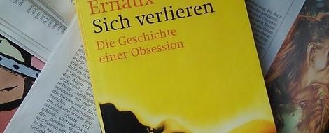 Annie Ernaux: Sich verlieren – Die Geschichte einer Obsession